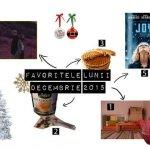 Favoritele lunii decembrie 2015